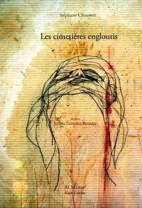 Stéphane Chaumet - Les cimetières engloutis.