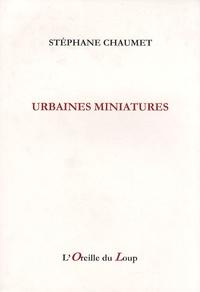 Stéphane Chaumet - Urbaines miniatures (2000-2004).