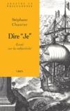 """Stéphane Chauvier - Dire """"Je"""". - Essai sur la subjectivité."""