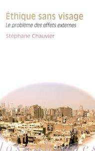 Stéphane Chauvier - Ethique sans visage - Le problème des effets externes.
