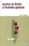 Stéphane Chauvier - Justice et droits à l'échelle globale - Six études de philosophie cosmopolitique.