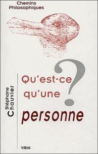 Stéphane Chauvier - Qu'est-ce qu'une personne ?.