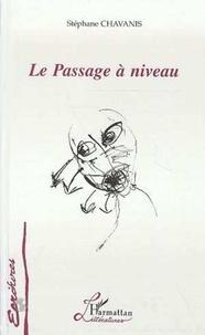 Stéphane Chavanis - Le passage a niveau.