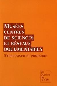 Stéphane Chevalier - Musées, centres de sciences et réseaux documentaires - S'organiser et produire.
