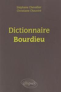 Stéphane Chevallier et Christiane Chauviré - Dictionnaire Bourdieu.