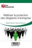 Stéphane Choisez - Maîtriser la protection des dirigeants d'entreprise.