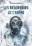 Stéphane Choquette - Les Réservoirs de l'abîme.