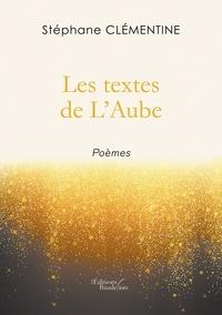 Stephane Clementine - Les textes de L'Aube.