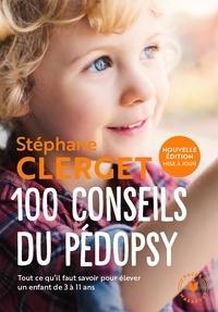 Stéphane Clerget - 100 conseils du pédopsy.