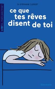 Stéphane Clerget - Ce que tes rêves disent de toi.