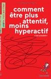 Stéphane Clerget - Comment être plus attentif, moins hyperactif, c'est possible !.