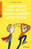 Stéphane Clerget - Comment faire de ton hypersensibilité une force.