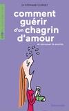 Stéphane Clerget - Comment guérir d'un chagrin d'amour et retrouver le sourire.