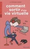 Stéphane Clerget - Comment sortir d'une vie virtuelle.