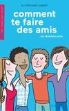 Stéphane Clerget - Comment te faire des amis - De véritables amis.
