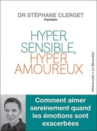 Stéphane Clerget - Hypersensible, hyperamoureux ?.