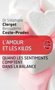 Stéphane Clerget et Bernadette Costa-Prades - L'amour et les kilos - Quand les sentiments comptent dans la balance.