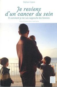 Stéphane Cognon - Je reviens d'un cancer du sein - Et comment je me suis rapproché des femmes.