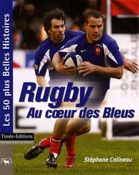 Stéphane Colineau - Rugby - Au coeur des Bleus.