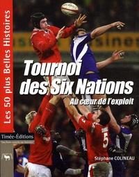 Stéphane Colineau - Tournoi des Six Nations - Au coeur de l'exploit.