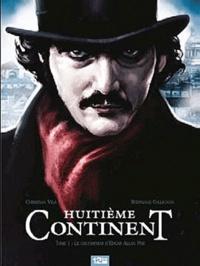 Stéphane Collignon - Huitième continent Tome 1 : Edgar Poe : le dernier cauchemar.