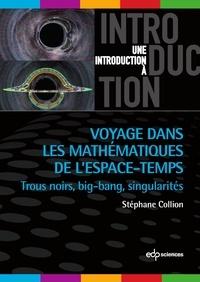 Stéphane Collion - Voyage dans les mathématiques de l'espace-temps - Trous noirs, big-bang, singularités.