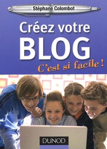 Stéphane Colombot - Créez votre blog - C'est si facile !.