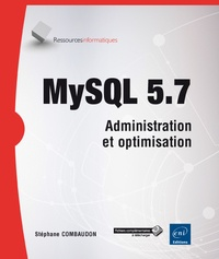 Stéphane Combaudon - MySQL 5.7 - Administration et optimisation.