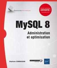 Stéphane Combaudon - MySQL 8 - Administration et optimisation.