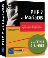 Stéphane Combaudon et Olivier Heurtel - PHP 7 et MariaDB - Coffret en 2 volumes : Développez une application web et gérez la persistance des données.