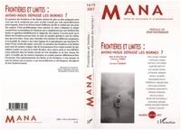Stéphane Corbin et Catherine Herbert - Mana N° 14-15/2007 : Frontières et limites : avons-nous dépassé les bornes ?.