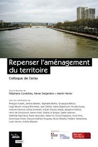Stéphane Cordobes et Xavier Desjardins - Repenser l'aménagement du territoire.