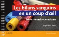 Stéphane Cornec - Les bilans sanguins en un coup d'oeil - Professionnels et étudiants.