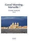 Stéphane Côté - Good Morning, Marseille ! - Etienne Poincaré.