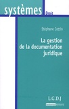 Stéphane Cottin - La gestion de la documentation juridique.