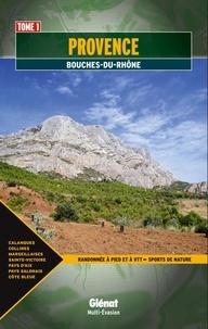Stéphane Couette et Lionel Marchese - Provence - Tome 1, Bouches-du-Rhône.