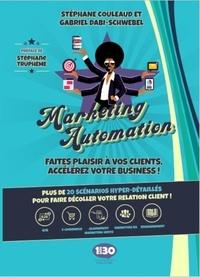 Stéphane Couleaud et Gabriel Dabi-Schwebel - Marketing automation : faites plaisir à vos clients, accélérez votre business - Plus de 20 scénarios hyper-détaillés pour faire décoller votre relation client !.