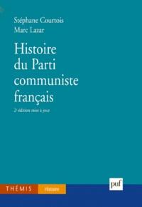Stéphane Courtois et Marc Lazar - Histoire du Parti communiste français.