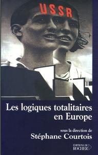 Stéphane Courtois - Les logiques totalitaires en Europe.