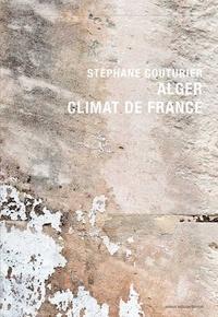 Stéphane Couturier - Alger, climat de France.