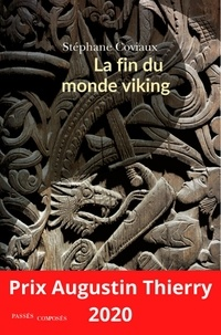 Stéphane Coviaux - La fin du monde viking - VIe-XIIIe siècle.