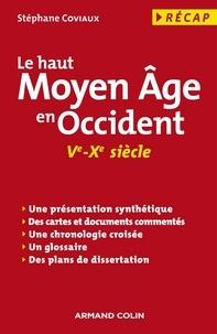 Stéphane Coviaux - Le haut Moyen Âge en Occident - (Ve-Xe siècle).