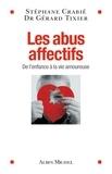 Stéphane Crabié et Docteur Gérard Tixier - Les Abus affectifs - De l'enfance à la vie amoureuse.