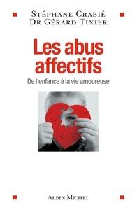 Les Abus affectifs - De l'enfance à la vie amoureuse.