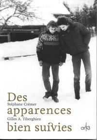 Stéphane Crémer et Gilles A. Tiberghien - Des apparences bien suivies.