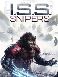 Stéphane Créty et Stéphane Louis - I.S.S. Snipers Tome 2 : Khôl Murdock.