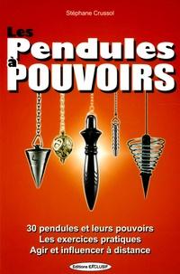 Les pendules à pouvoirs - Stéphane Crussol |