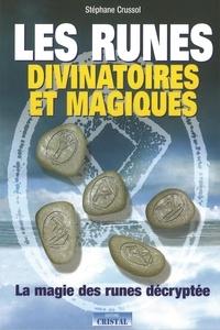 Stéphane Crussol - Les runes divinatoires et magiques.