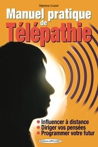 Manuel pratique de télépathie - Stéphane Crussol  