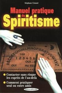 Stéphane Crussol - Manuel pratique du spiritisme.